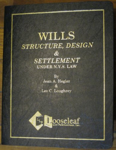 9780930137601: Wills: Structure, Design and Settlement Under New York State Law