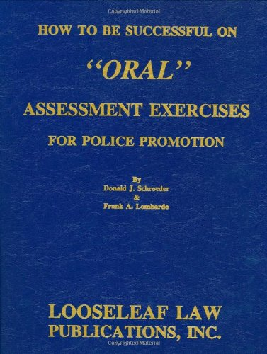 """How to Be Successful on """"Oral"""" Assessment Exercises for Police Promotion: Donald J. ..."""
