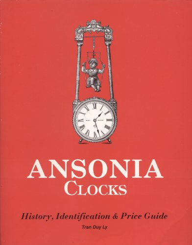 9780930163327: Ansonia Clocks: A Guide to Identification and Price