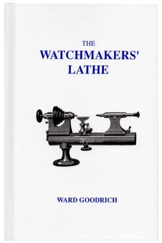 9780930163341: The Watchmakers' Lathe
