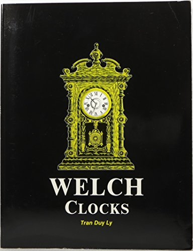Welch Clocks Limited Printing of 1000 Copies 1994 Price Update Included: Ly, Tran Duy; Ly, Tran Duy