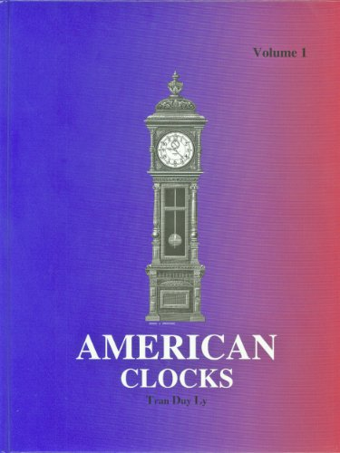 AMERICAN CLOCKS : A Guide to Identification: Ly, Tran Duy