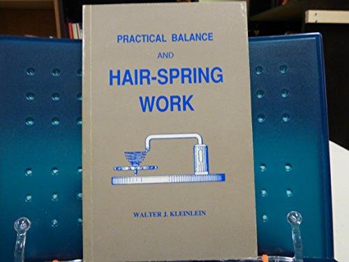 9780930163464: Practical balance and Hair-Spring Work