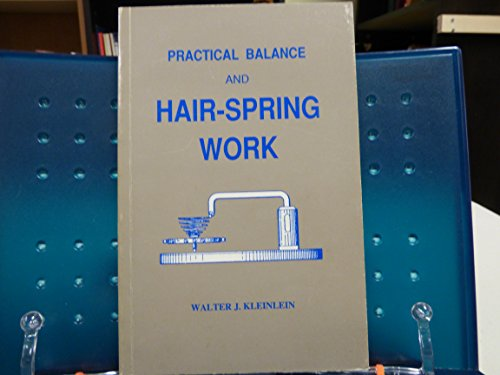 9780930163464: Practical Balance and Hair-spring Work