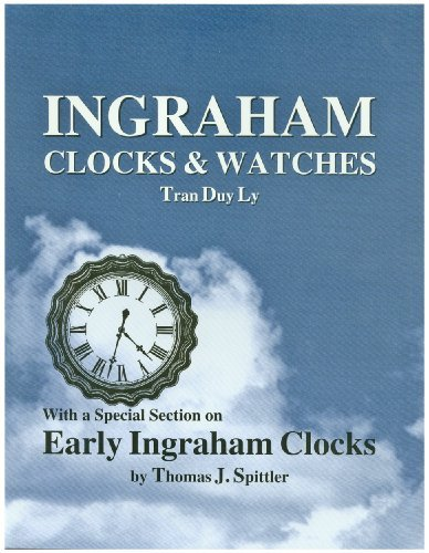 Ingraham Clocks & Watches: With a Special: Thomas J. Spittler,Tran