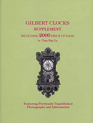 Gilbert Clocks Supplement: Including 2000 Price Up-Date: Tran Duy Ly