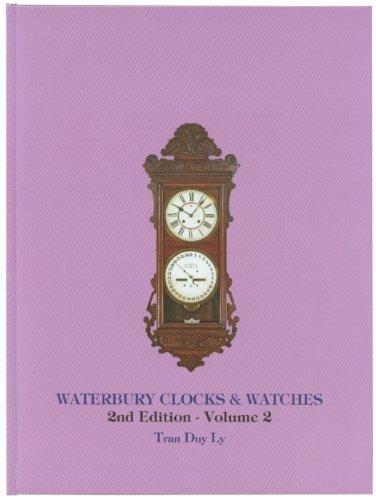 Waterbury Clocks & Watches 2nd Edition, Volume: Tran Duy Ly