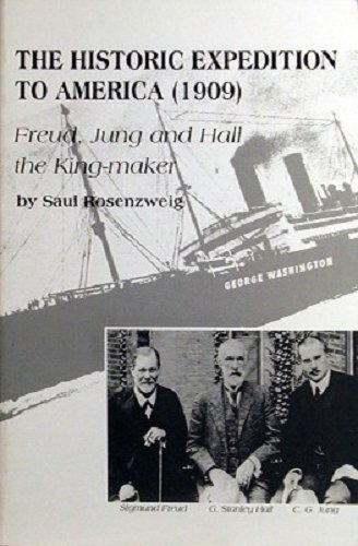 9780930172053: The historic expedition to America (1909): Freud, Jung, and Hall the king-maker, with G. Stanley Hall as host and William James as guest