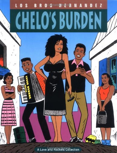 Chelo's Burden (Love and Rockets (Graphic Novels)): Gilbert Hernandez