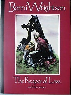 The Reaper of Love and Other Stories: Wrightson, Bernie