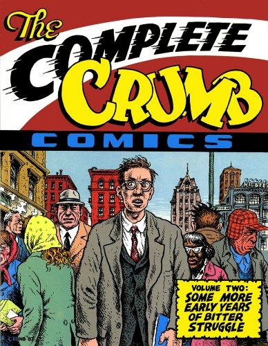 The Complete Crumb Some More Early Years of Bitter Struggle: Crumb, Robert