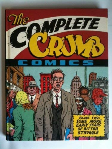 The Complete Crumb Comics Vol. 2: Some More Early Years of Bitter Struggle: Crumb, R.