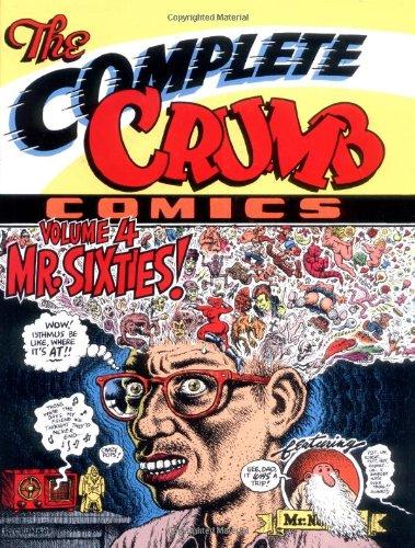 The Complete Crumb Comics Vol. 4: Mr. Sixties!: Crumb, R.