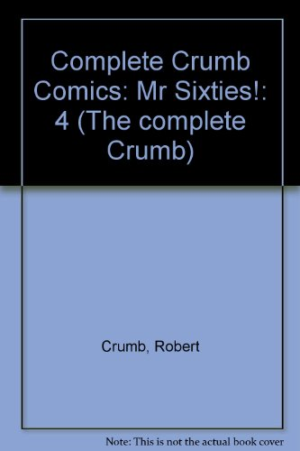 9780930193805: The Complete Crumb Comics, Vol. 4: Mr. Sixties!