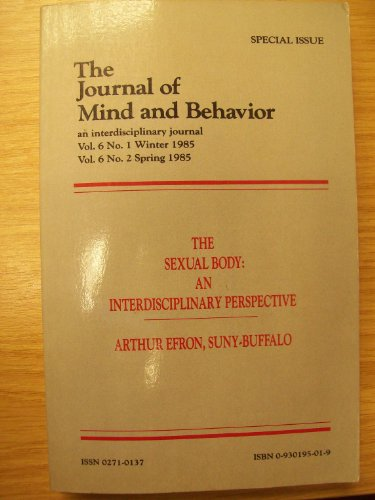 9780930195014: The Sexual Body: An Interdisciplinary Perspective (Journal of Mind and Behavior, Vol. 6, Nos. 1 & 2)