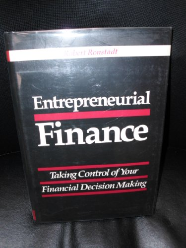 9780930204235: Entrepreneurial Finance: Taking Control of Your Financial Decision Making