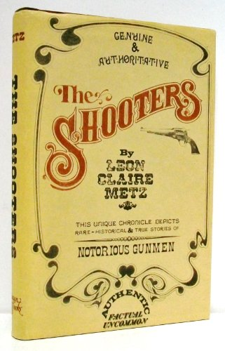 The Shooters: Leon Claire Metz