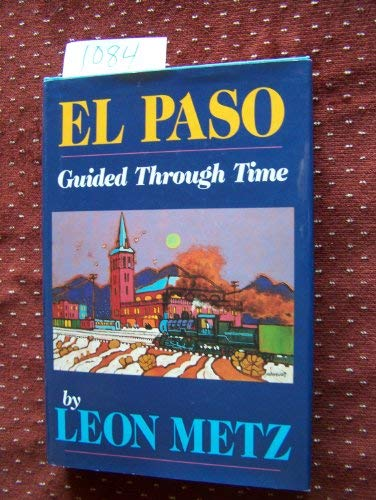 9780930208370: El Paso: Guided Through Time