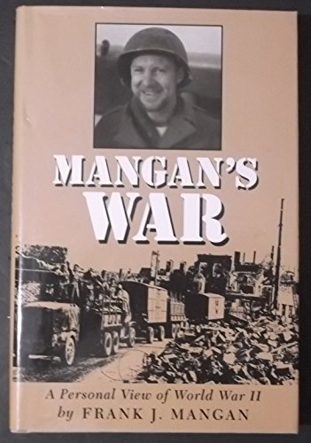 9780930208394: Mangan's War: A Personal View of World War II