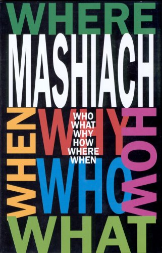 9780930213541: Mashiach: Who? What? Why? How? Where? and When?