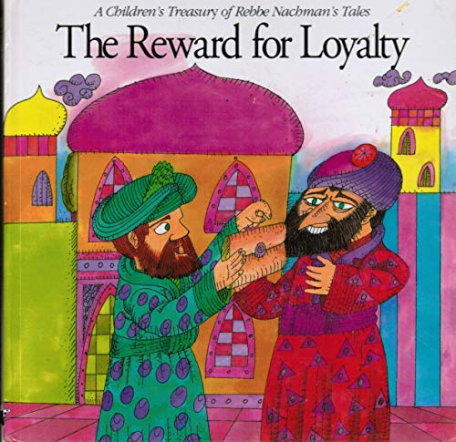 The Reward for Loyalty: Rabbi Nachman of Breslov, Ahron Friedman, Moshe Mykoff