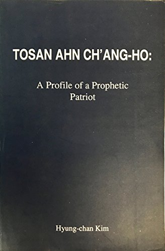 9780930216085: Tosan Ahn Ch'ang-ho: A profile of a prophetic patriot