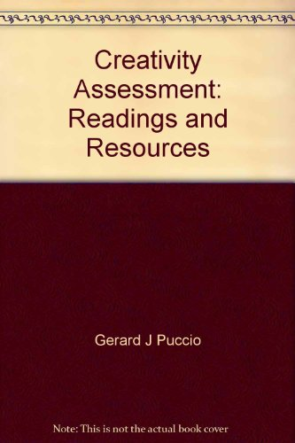 Creativity Assessment: Readings and Resources: Gerard J Puccio, Mary Murdock