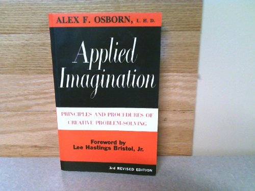 9780930222734: Applied Imagination: Principles and Procedures of Creative Problem-Solving 3rd Edition
