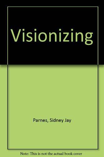 Visionizing: Parnes, Sidney Jay