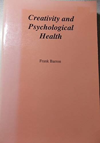 9780930222901: Creativity and Psychological Health
