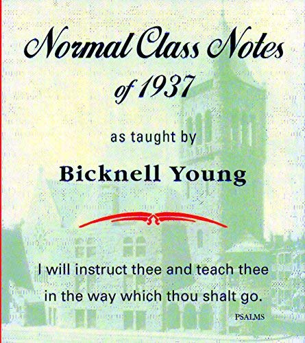 9780930227548: Normal Class notes of 1937 as Taught by Bicknell Young