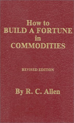 9780930233129: How to Build a Fortune in Commodities