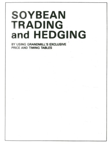 Soybean Trading and Hedging: (9780930233266) by Grandmill, William