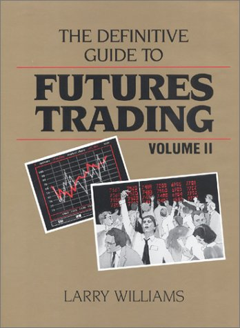 The Definitive Guide to Futures Trading, Volume II: Volume II: 002 (Gebundene Ausgabe) von Larry Williams - Larry Williams