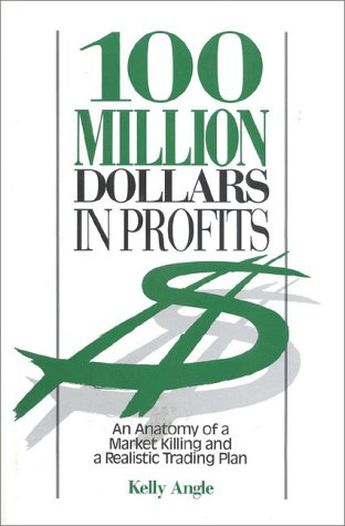 9780930233389: 100 Million Dollars in Profits: An Anatomy of a Market Killing and a Realistic Trading Plan