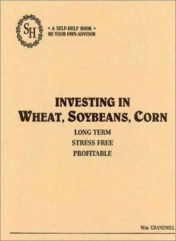 9780930233419: Investing in Wheat, Soybeans, and Corn