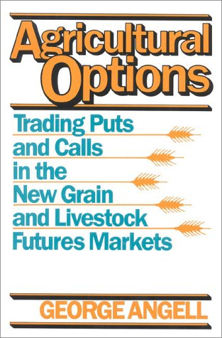 9780930233464: Agricultural Options: Trading Puts and Calls in the New Grain and Livestock Futures Markets