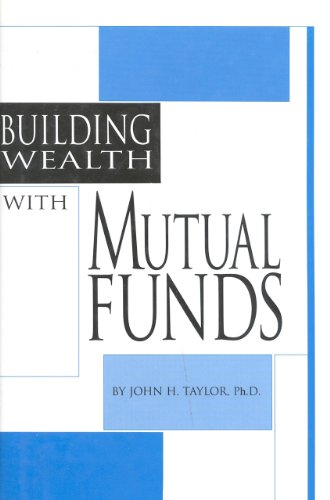 9780930233532: Building Wealth with Mutual Funds