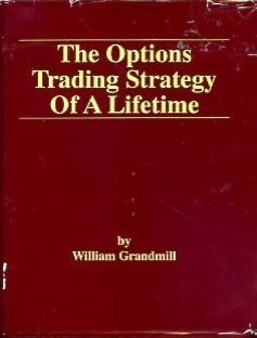 The Options Trading Strategy of a Lifetime (9780930233563) by Grandmill, William