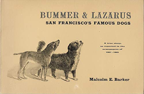 9780930235017: Bummer & Lazarus: San Francisco's Famous Dogs : A True Story, As Reported in the Newspapers of 1861-1865