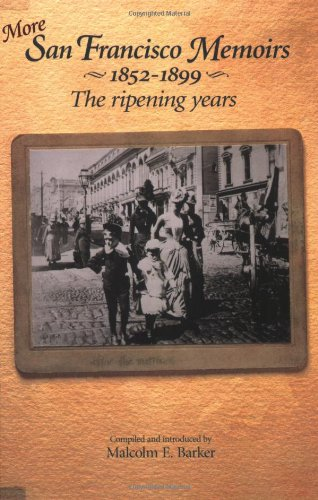 9780930235055: More San Francisco Memoirs 1852-1899: The Ripening Years
