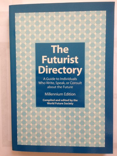 9780930242565: The Futurist Directory : A Guide to Individuals Who Write, Speak, or Consult About the Future Millennium Edition (Futures Research Directory Individuals)