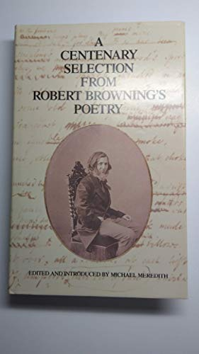9780930252250: A Centenary Selection From Robert Browning's Poetry