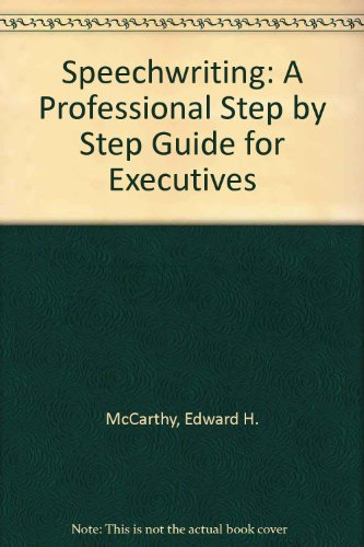 9780930255015: Speechwriting: A Professional Step by Step Guide for Executives