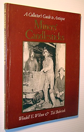9780930259006: A Collector's Guide to Antique Miners' Candlesticks