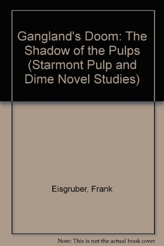 9780930261740: Gangland's Doom: The Shadow of the Pulps (Starmont Pulp and Dime Novel Studies)