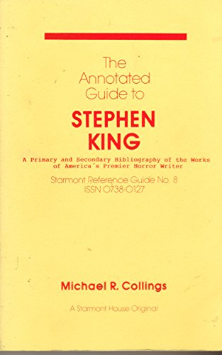 9780930261801: The Annotated Guide to Stephen King: A Primary and Secondary Bibliography of the Works of America's Premier Horror Writer