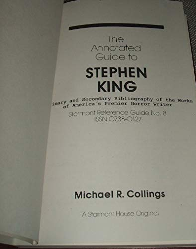 9780930261818: The Annotated Guide to Stephen King: A Primary and Secondary Bibliography of the Works of America's Premier Horror Writer (Starmont Reference Guide)
