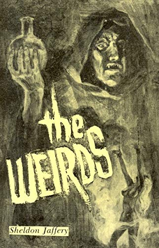 9780930261924: The Weirds. A facsimile selection of fiction from the era of the Shudder Pulps. Starmont Popular Culture Steries Volume #1