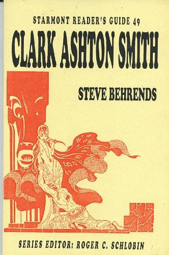 Clark Ashton Smith (Starmont Reader's Guide, 49): Steve Behrends